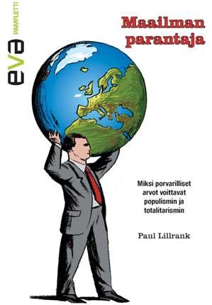"""EVA Pamfletti """"Maailman parantaja – Miksi porvarilliset arvot voittavat populismin ja totalitarismin"""""""