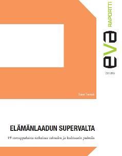 EVA Raportti: Elämänlaadun supervalta – 19 eurooppalaista ratkaisua talouden ja kulttuurin pulmiin