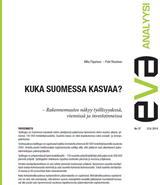 EVA Analyysi: Kuka Suomessa kasvaa? – Rakennemuutos näkyy työllisyydessä, viennissä ja investoinneissa