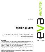 EVA Analyysi: Työlle ahneet – Suomalaiset arvostavat ahkeruutta, mutta ovat huonoja jakamaan