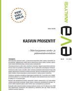 EVA Analyysi: Kasvun prosentit – Näin korjaamme osinko- ja pääomatuloverotuksen