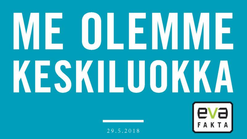68 prosenttia suomalaisista kuuluu keskiluokkaan – ja psst…lisää keskiluokasta tiistaina