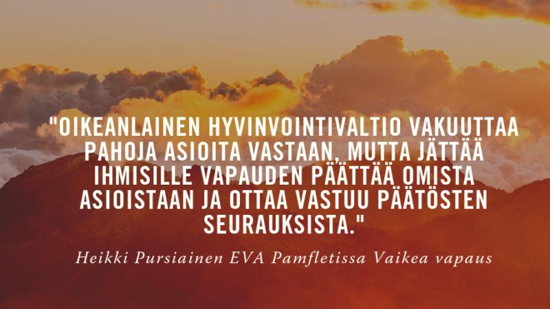 Lue tästä Jyrki Lehtolan ja Heikki Pursiaisen pamfletti Vaikea vapaus