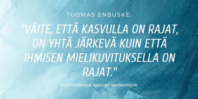 Lue tästä Tuomas Enbusken Ajatusten alennusmyynti -pamfletti